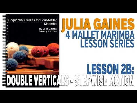 4 Mallet Marimba Series: Lesson 2B - Double Verticals, Stepwise Motion