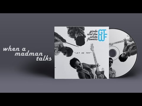 Ginda And The White Flowers - When A Madman Talks [Official Audio]
