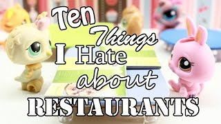 LPS - 10 Things I Hate About Restaurants!