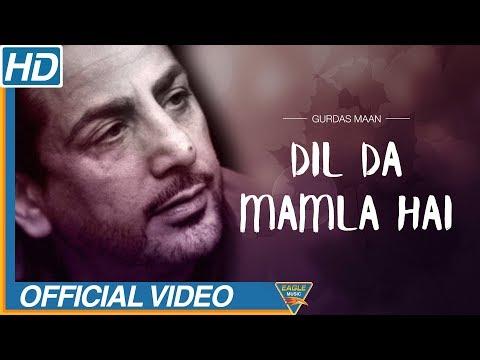 DIL DA MAMLA HAI | Gurdas Maan | Mamla Gadbad Hai | official video | Punjabi Song | Eagle Music