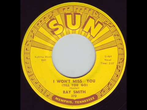 Ray Smith -  I wont miss you (Till You Go) 1961