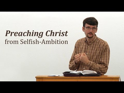 Preaching Christ From Selfish-Ambition - James Jennings