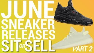 JUNE SNEAKER RELEASES SIT OR SELL (PART 2)