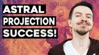Astral Projection Experience - It Worked!