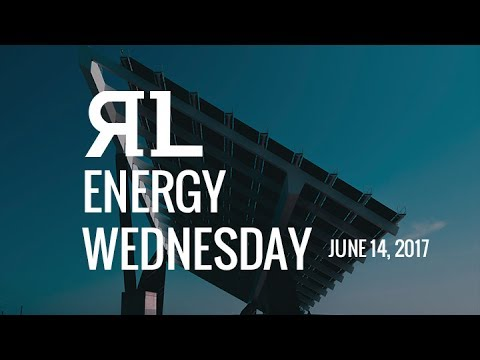Energy Wednesday on June 14th, 2017