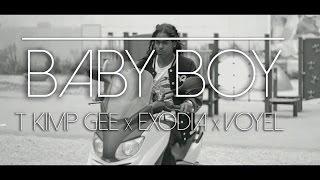 TKIMP GEE X EXODIA X VOYEL - BABY BOY-(CLIP OFFICIEL)-(AN WOUT)
