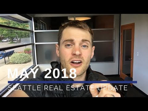 Seattle Real Estate Market Update - May 2018