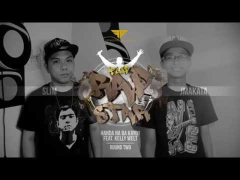 Round 2: Slim and JMakata feat. Kelly Welt - Handa Na Ba Kayo? (FlipMusic Rapstar 2015)