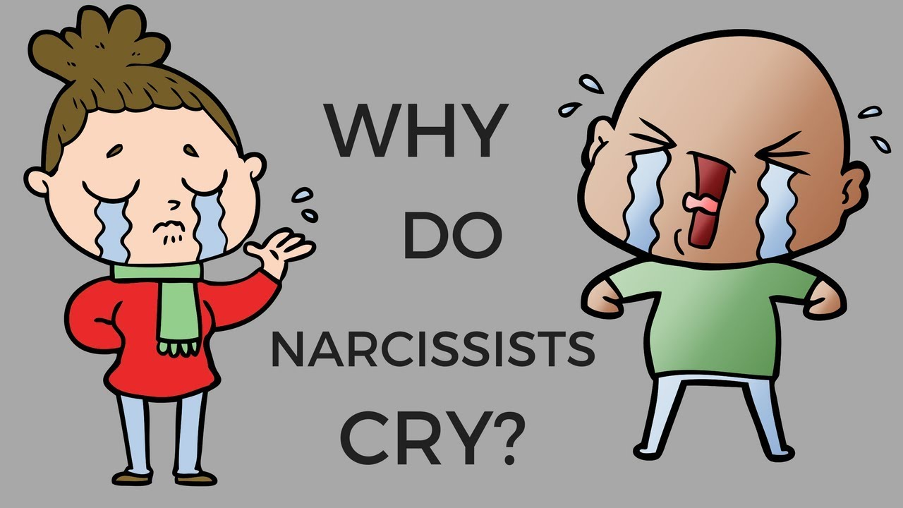 Why Do Narcissists Cry?