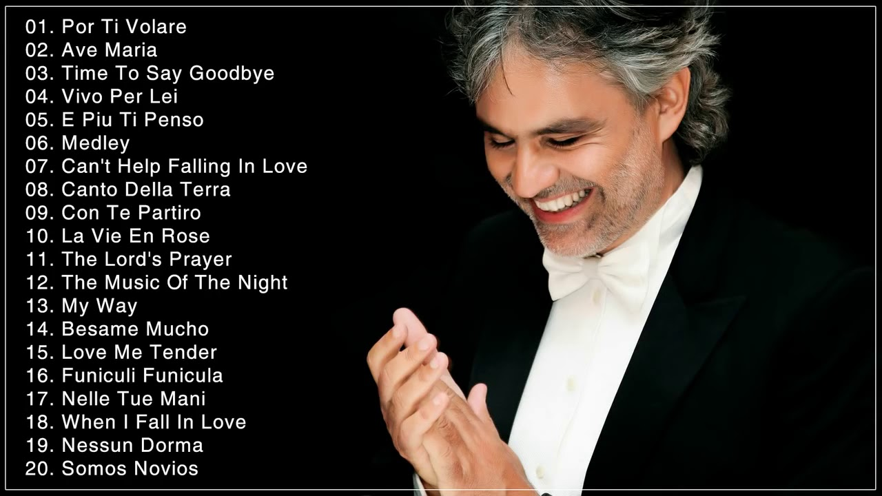 Andrea Bocelli Greatest Hits Full Album Live Best Songs Of Andrea Bocelli 2018 Youtube