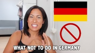 WHAT NOT TO DO IN GERMANY