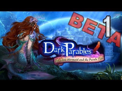 Dark Parables 8: The Little Mermaid And The Purple Tide [01] W/YourGibs - Beta - OPENING - Part 1