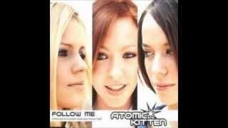 Atomic Kitten - Follow Me - Stella Browne Radio Edit