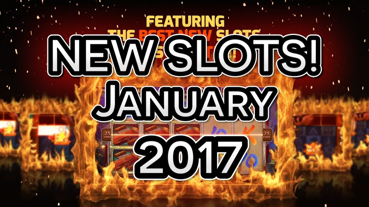 New Slots Sites 2017