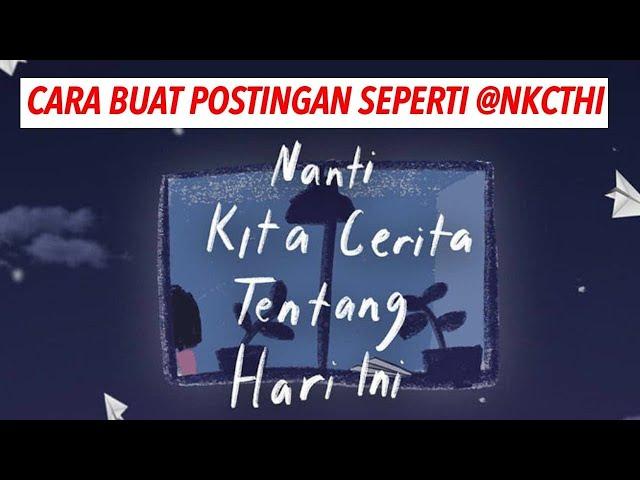 Cara Buat Postingan Typography Quotes Seperti @NKCTHI