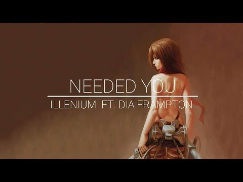 Illenium - Needed You (feat. Dia Frampton) [Lyrics / Lyrics Video]