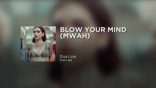 Dua Lipa - Blow Your Mind (Official Lyrics)