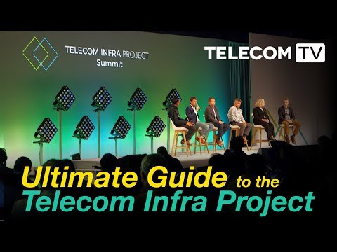 TelecomTV's Ultimate Guide to the Telecom Infra Project