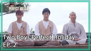 🙏🏻Two Boys' Perfect Holiday (퍼펙트 홀리데이) EP. 2 | KBS WORLD TV 211027