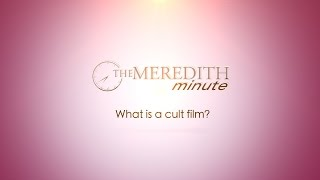 What is a cult film? | Meredith Minute