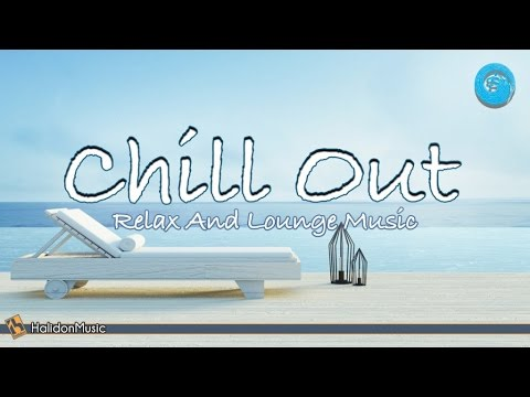 Relaxing Music - Chill Out | Instrumental Music, Background Music