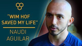 """Wim Hof Saved My Life."" - Naudi Aguilar"