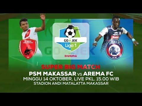 Laga Panas Akan Tersaji di Minggu Soremu! PSM Makassar vs Arema FC - 12 Oktober 2018