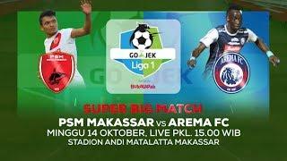 Download Video Laga Panas Akan Tersaji di Minggu Soremu! PSM Makassar vs Arema FC - 12 Oktober 2018 MP3 3GP MP4