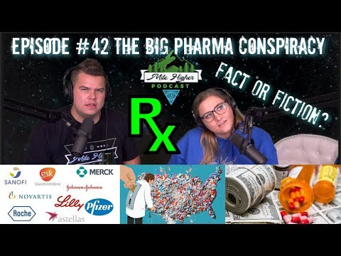 The Big Pharma Conspiracy - Podcast #42