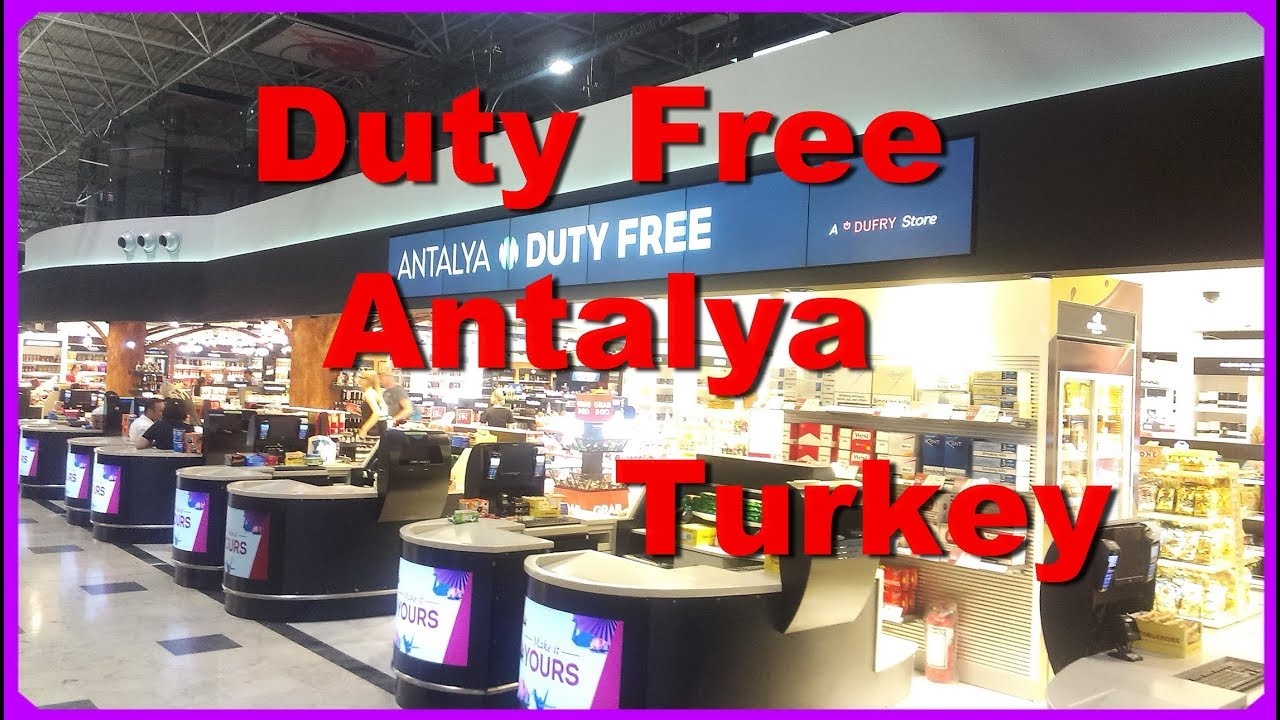Duty Free Antalya /Turkey ЧТО ДОРОГО - ЧТО ДЕШЕВО ОТ ВИСКИ до ЧУПА-ЧУПСА  ОКНО В РЕЛАКС