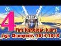 MENGEJUTKAN!!! 4 Tim Kandidat Juara Liga Champions 2017/2018, Adakah tim Favorit Anda?