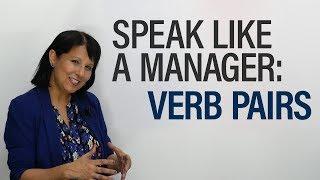 Speak like a Manager: Verbs 2 – Opposites