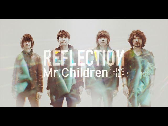 Mr.Children 「REFLECTION」 Trailer