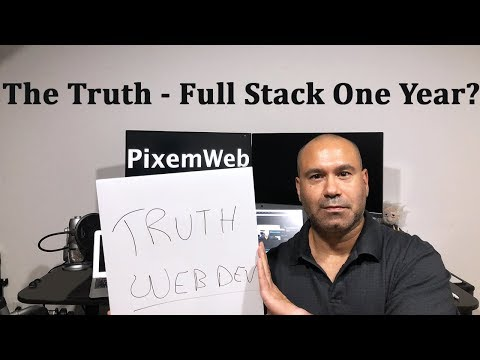 Truth - Becoming a Full Stack Web Developer in One Year?