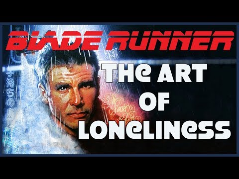 Blade Runner - The Art of Loneliness
