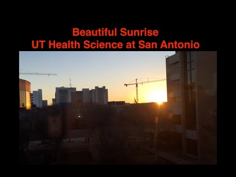 BEAUTIFUL SUNRISE from University of Texas Health Science Center at San Antonio (UTHSCSA)