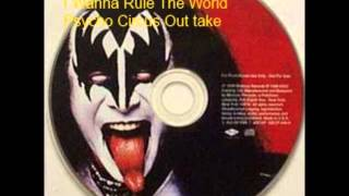 Kiss - I Wanna Rule The World (Psycho Circus Out-take)