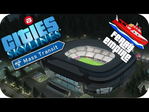 Cities Skylines Gameplay: FERRY TO WHITE HART LANE Cities: Skylines MASS TRANSIT DLC Ferry Empire #6