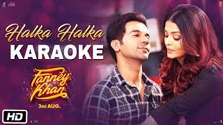 Halka Halka - Fanny Khan || Karaoke With Lyrics || Sunidhi Chauhan || BasserMusic