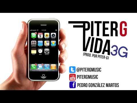Piter-G - Vida 3G (Prod. por Piter-G)