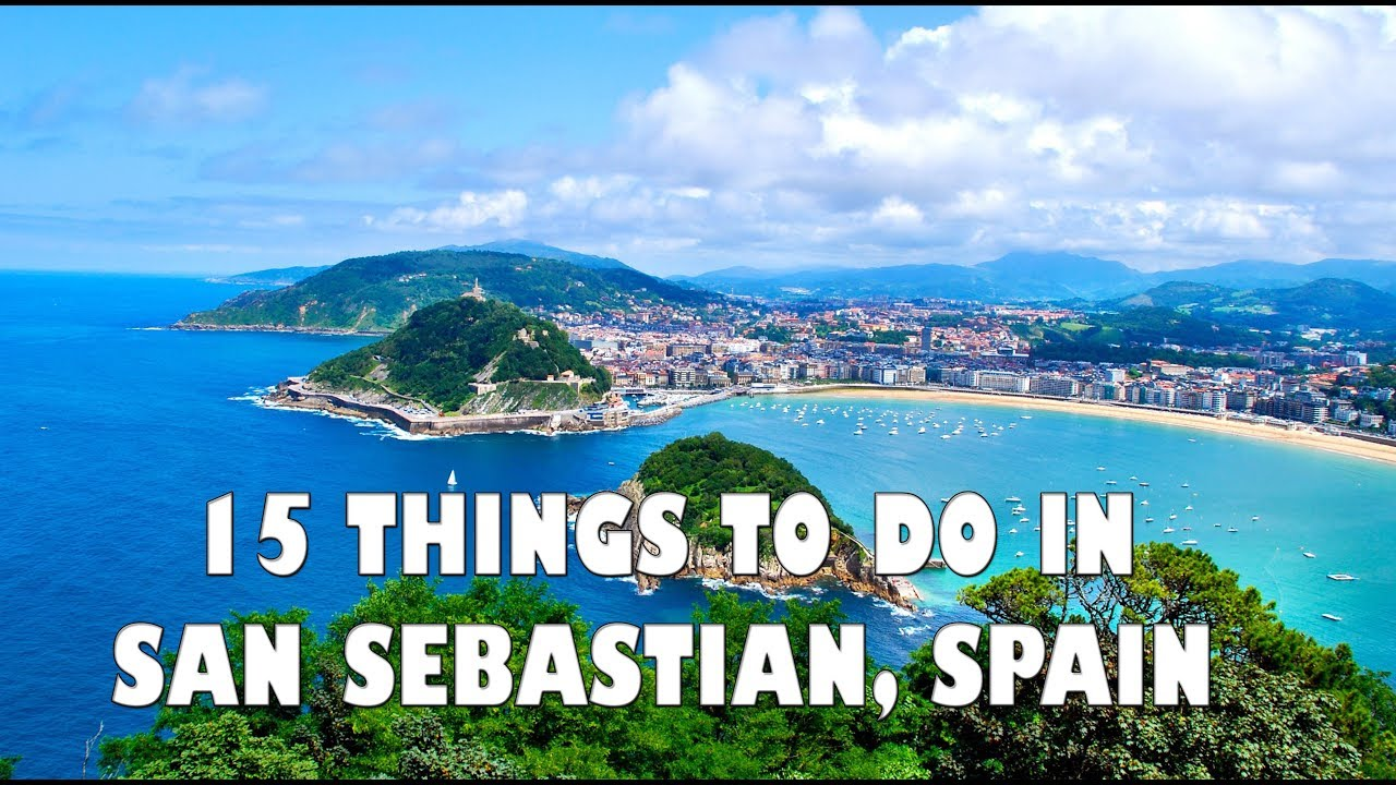 Top 15 Things To Do In San Sebastian Spain Youtube
