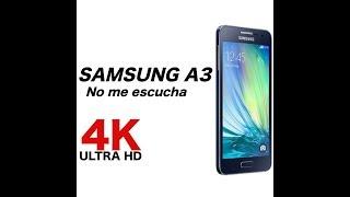 Samsung A3 No me escucha. Solución.