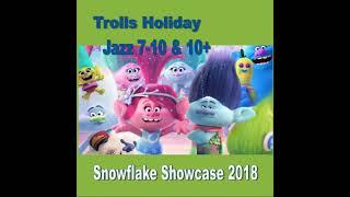 Jazz 7-10 & 10+ Snowflake Showcase - Trolls Holiday