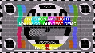 Ambilight Hyperion Colour Test TV APA102