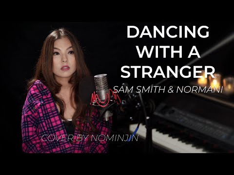 Sam Smith Normani - Dancing With A Stranger  Cover  by Nominjin