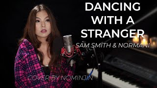 Baixar Sam Smith, Normani - Dancing With A Stranger ( Cover  by Nominjin ) Lyrics