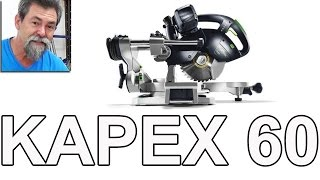 Festool Kapex 60 part 2. Dave Stanton easy woodworking review