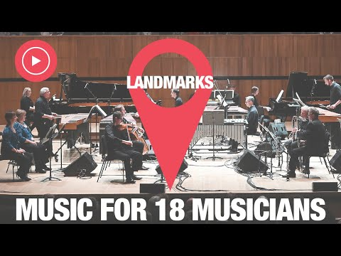 Steve Reich and Music for 18 Musicians