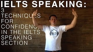 IELTS Speaking: 3 Techniques for Confidence in the IELTS Speaking Section