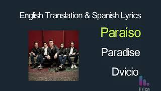 Dvicio - Paraíso Lyrics English and Spanish - Translation / Subtitles